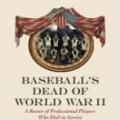 Baseball's Dead of WWII by Gary Bedingfield