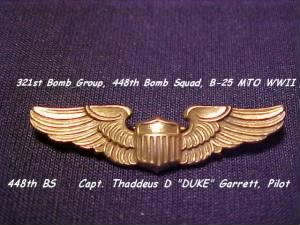 "321stBG,448thBS, Capt. Thadeus ""DUKE"" Garrett, B-25 Pilot, became Capt until the end of the WAR."